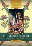 The Spanish Empire: A Historical Encyclopedia by H. Micheal Tarver and Emily Slape