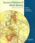 Sources in Patterns of World History. Volume 2: Since 1400 by Carey Roberts and H. Micheal Tarver