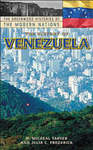 The History of Venezuela by H. Micheal Tarver and Julia C. Frederick
