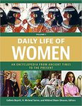 Daily Life of Women: An Encyclopedia from Ancient Times to the Present