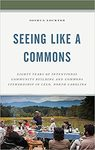 Seeing Like a Commons: Eighty Years of Intentional Community Building and Commons Stewardship in Celo, North Carolina