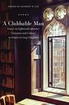 A Clubbable Man Essays on Eighteenth-Century Literature and Culture in Honor of Greg Clingham
